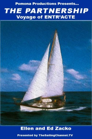 Voyages of Entr'acte: The Partnership - a Sailing Couple