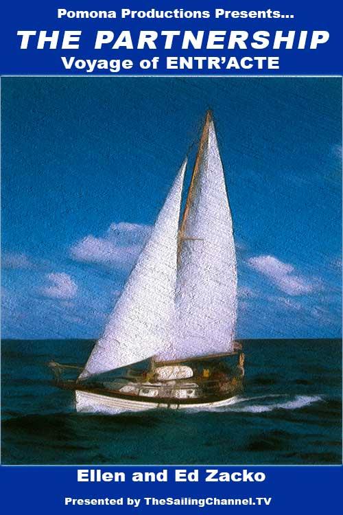 Voyages of Entr'acte: The Partnership of a Sailing Couple Ed & Ellen Zacko