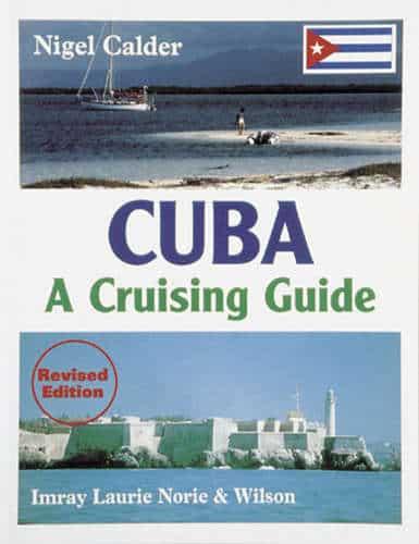 Cuba Nigel Calder's Cruising Guide