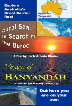 Voyages of Banyandah: Coral Sea - In Search of the Duroc