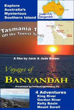 Voyages of Banyandah: Tasmania Adventure 1