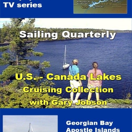 U.S. - Canada Lakes Cruising Video with Gary Jobson